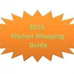 2014 Kitchen Shopping Guide