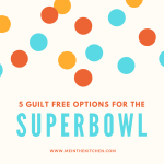 5 Guilt Free Options for the Super Bowl