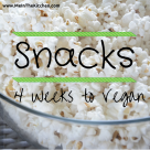 Snacks 4 Weeks to Vegan